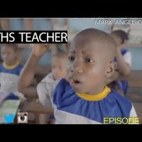 Emmanuella X Mark Angel Comedy – MATHS TEACHER [Episode 118]